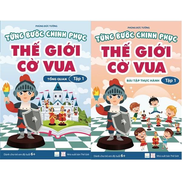 Combo 2 cuốn Từng bước chinh phục thế giới cờ vua - Tập 1 - Tổng quan và Bài tập thực hành
